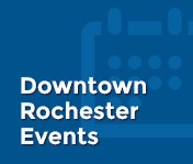 Downtown Rochester Events